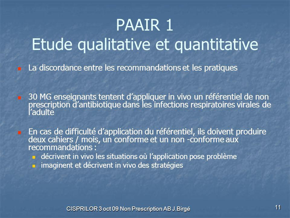 CISPRILOR 3 oct 09 Non Prescription AB J.Birgé 11 PAAIR 1 Etude qualitative et quantitative La discordance entre les recommandations et les pratiques