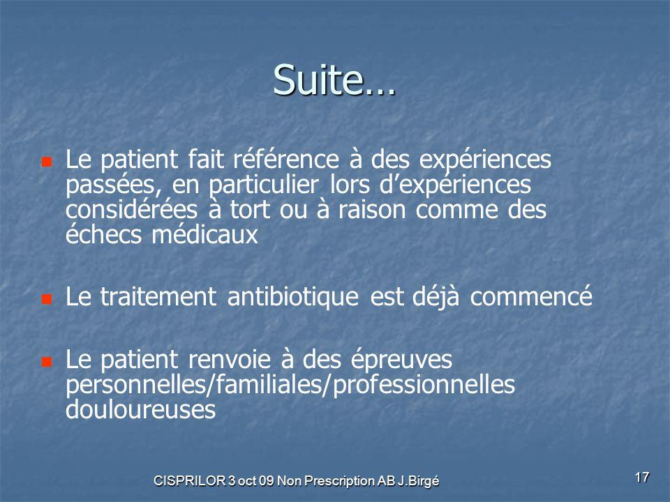 CISPRILOR 3 oct 09 Non Prescription AB J.Birgé 17 Suite… Le patient fait référence à des expériences passées, en particulier lors d'expériences consid