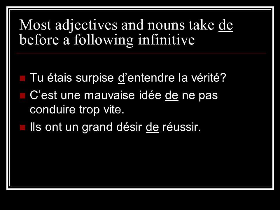 Exception phrases Être determine (e) à – to be determined to Être prêt(e) à – to be ready to Être le(la) premier (ère)/le troisième/la seule/le dernier à – to be the first, 3rd, only, last to