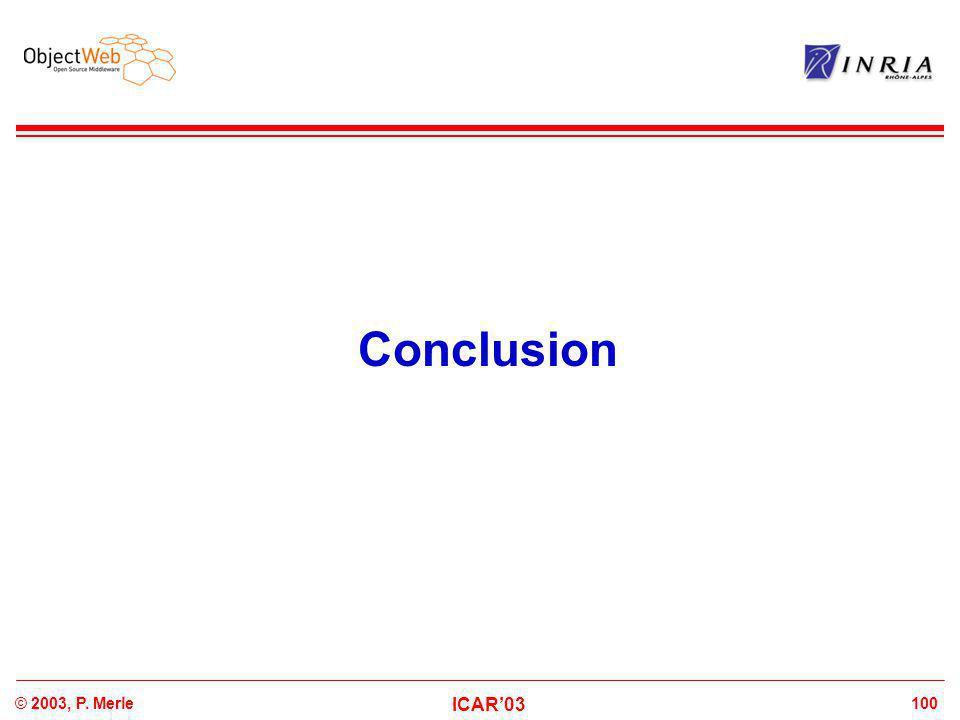 100© 2003, P. Merle ICAR'03 Conclusion