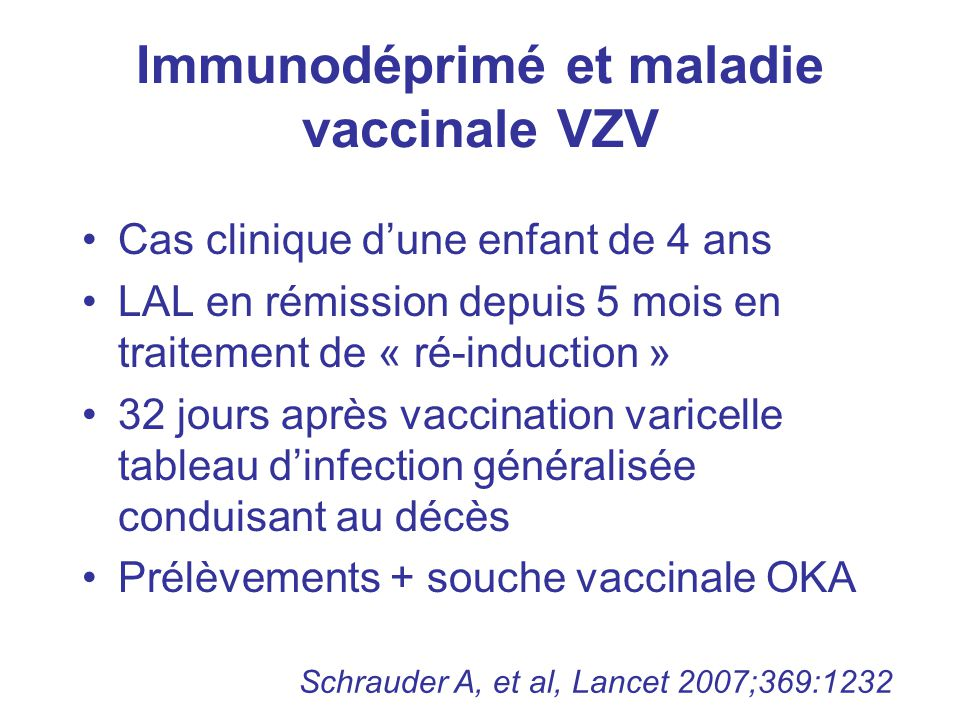 Immunodéprimé et maladie vaccinale VZV Cas clinique d'une enfant de 4 ans LAL en rémission depuis 5 mois en traitement de « ré-induction » 32 jours ap