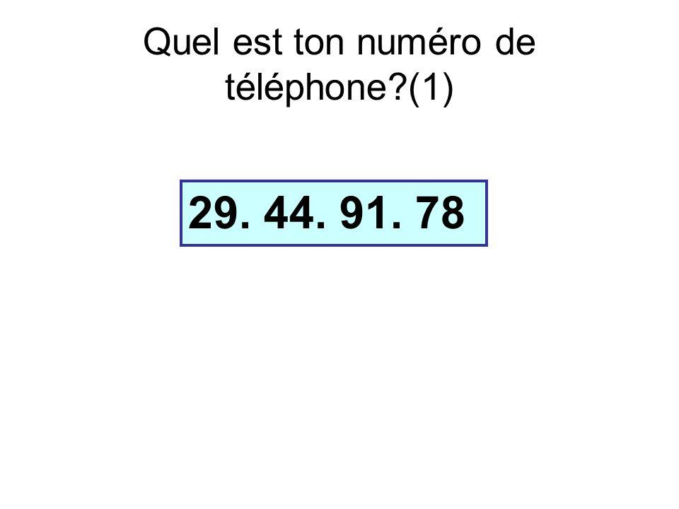 Quel est ton numéro de téléphone (1) 29. 44. 91. 78