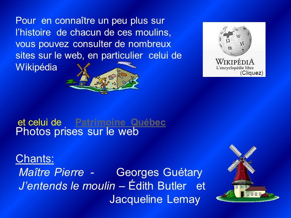 Répliques d'anciens moulins Moulin Michaud (St-Germain-de-Kamouraska) (2003) Moulin de St-Jean-Port-Joli (2009)