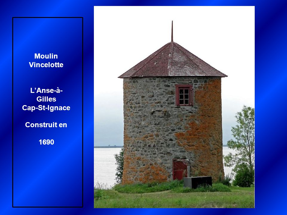 Moulin St- Grégoire Bécancour construit en 1808 par Joseph Bourg Reconstruit en 1993