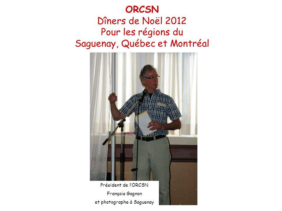 Président de l'ORCSN François Gagnon et photographe à Saguenay ORCSN Dîners de Noël 2012 Pour les régions du Saguenay, Québec et Montréal