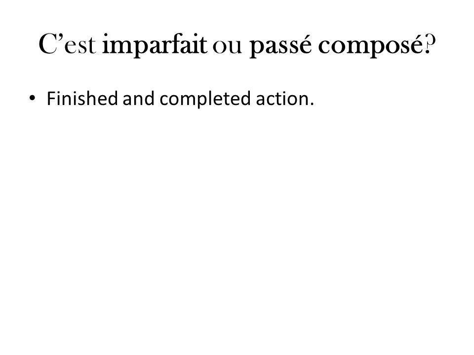 C'est imparfait ou passé composé? Finished and completed action.
