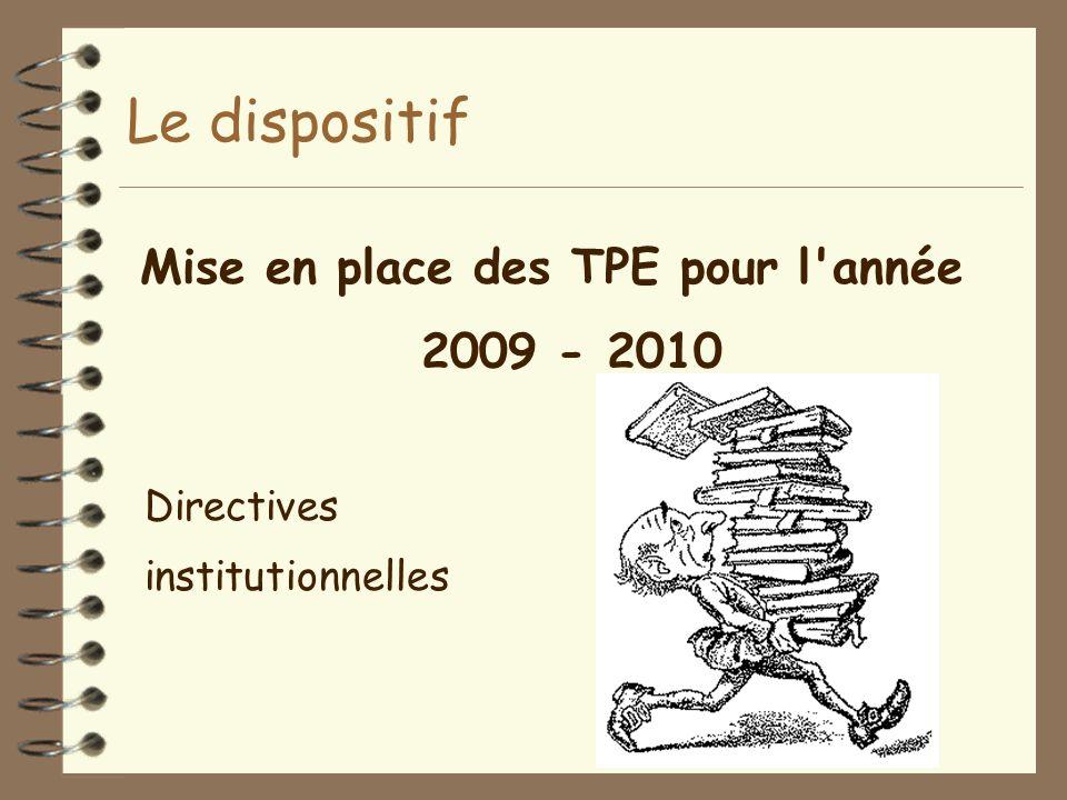 Le dispositif Mise en place des TPE pour l'année 2009 - 2010 Directives institutionnelles