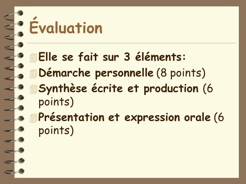 Évaluation 4 Elle se fait sur 3 éléments: 4 Démarche personnelle (8 points) 4 Synthèse écrite et production (6 points) 4 Présentation et expression or