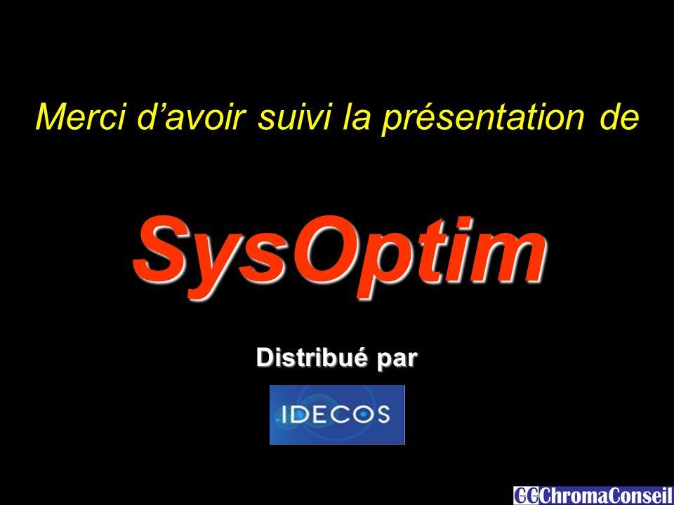 18 SysOptim Merci d'avoir suivi la présentation de Distribué par
