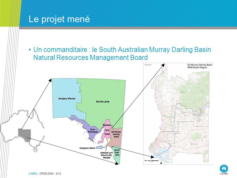 CSIRO. OPDE 2008 - 3/13 Le projet mené Un commanditaire : le South Australian Murray Darling Basin Natural Resources Management Board