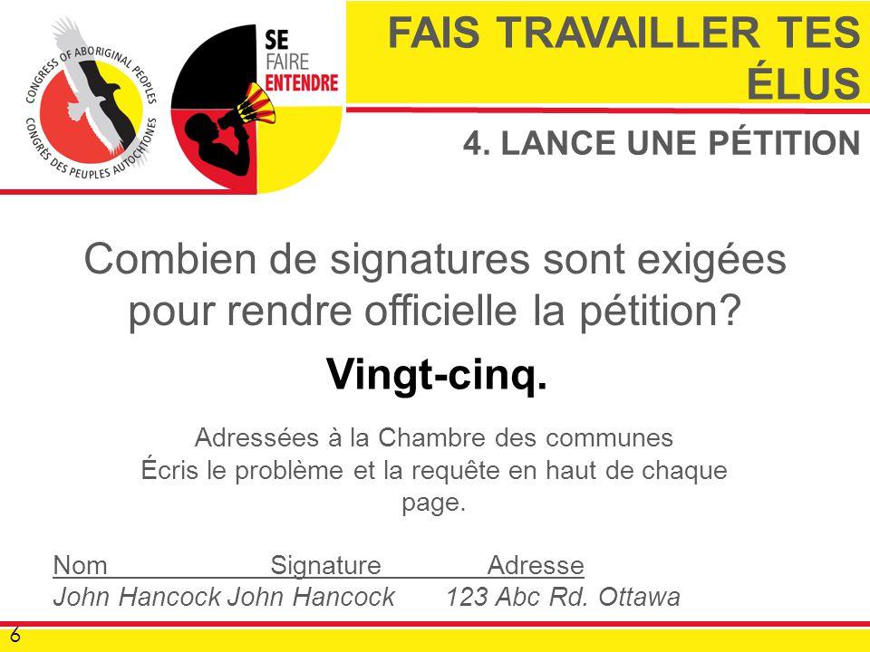 4. LANCE UNE PÉTITION Combien de signatures sont exigées pour rendre officielle la pétition.