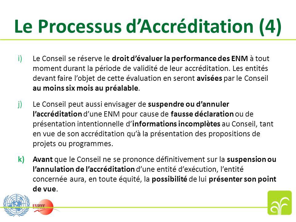Le Processus d'Accréditation (4) i)Le Conseil se réserve le droit d'évaluer la performance des ENM à tout moment durant la période de validité de leur accréditation.