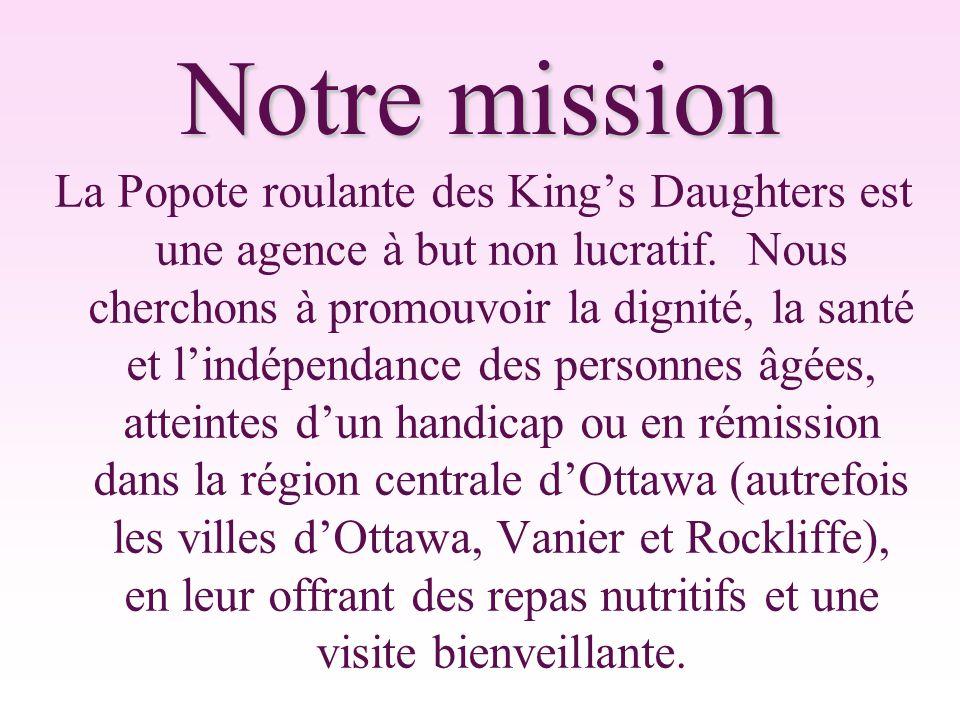 Notre mission La Popote roulante des King's Daughters est une agence à but non lucratif.