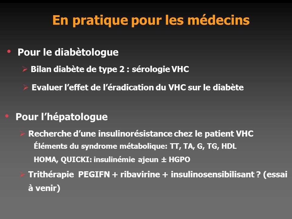 En pratique pour les médecins  Bilan diabète de type 2 : sérologie VHC Pour l'hépatologue  Recherche d'une insulinorésistance chez le patient VHC Él