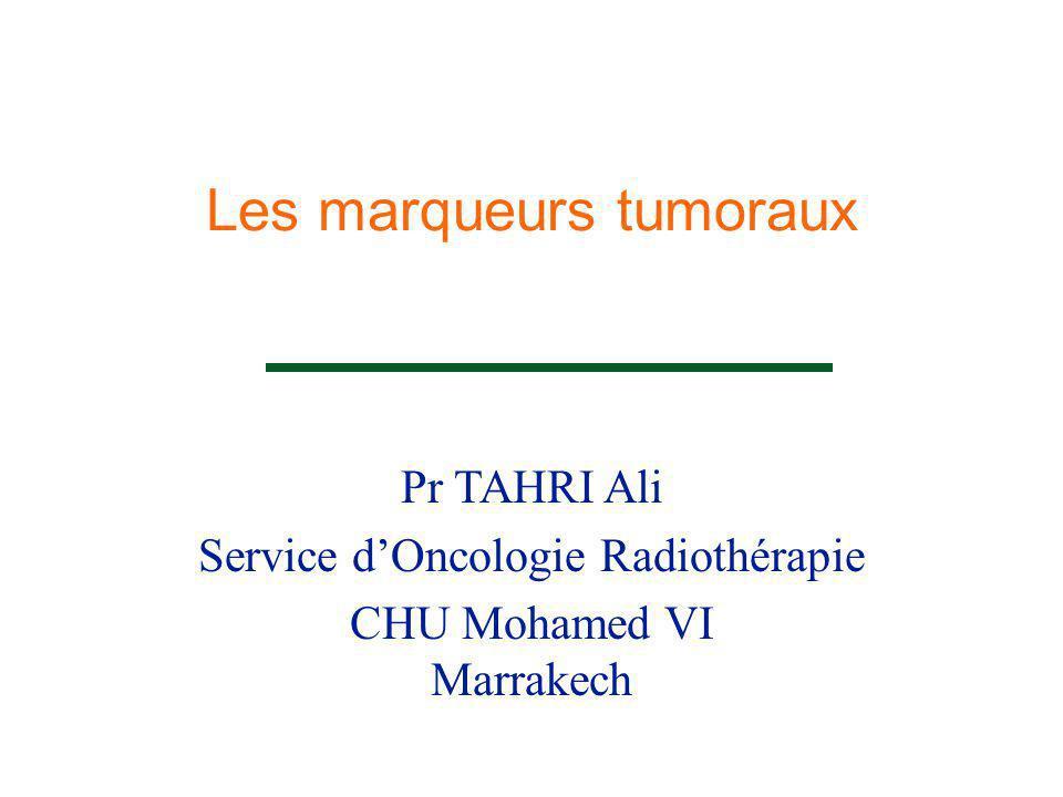  D'origine hormonale : Thyrocalcitonine : TCT - 1 ère intention : Carcinome médullaire de la thyroïde - Autres : Tumeurs endocrines, phéochromocytome - Seuil : 10 ng/ml Marqueurs sécrétés par la tumeur