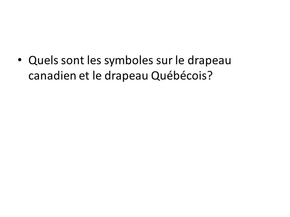 Quels sont les symboles sur le drapeau canadien et le drapeau Québécois?