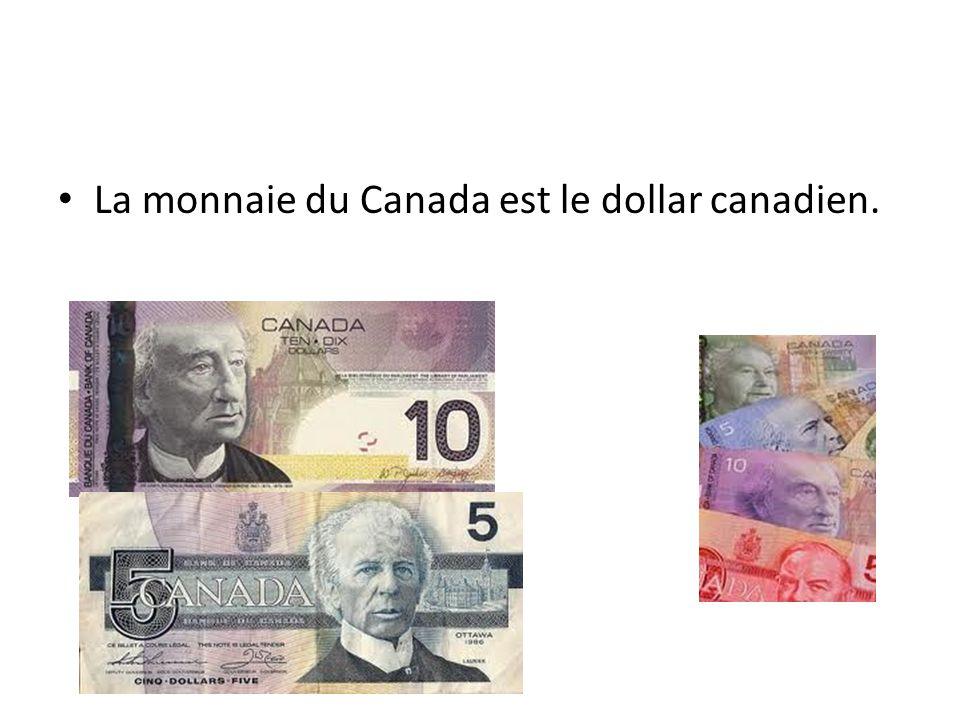 La monnaie du Canada est le dollar canadien.