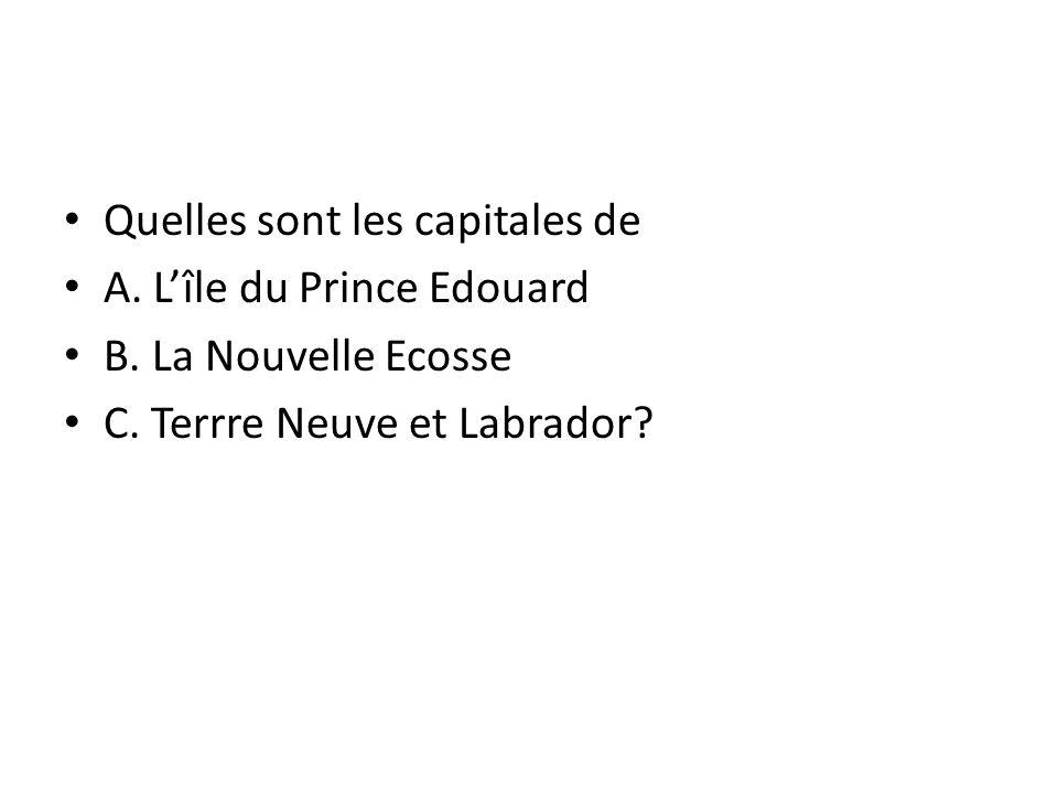 Quelles sont les capitales de A.L'île du Prince Edouard B.