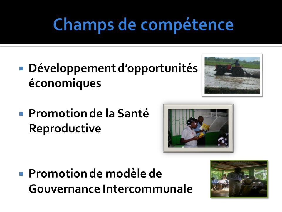  Développement d'opportunités économiques  Promotion de la Santé Reproductive  Promotion de modèle de Gouvernance Intercommunale