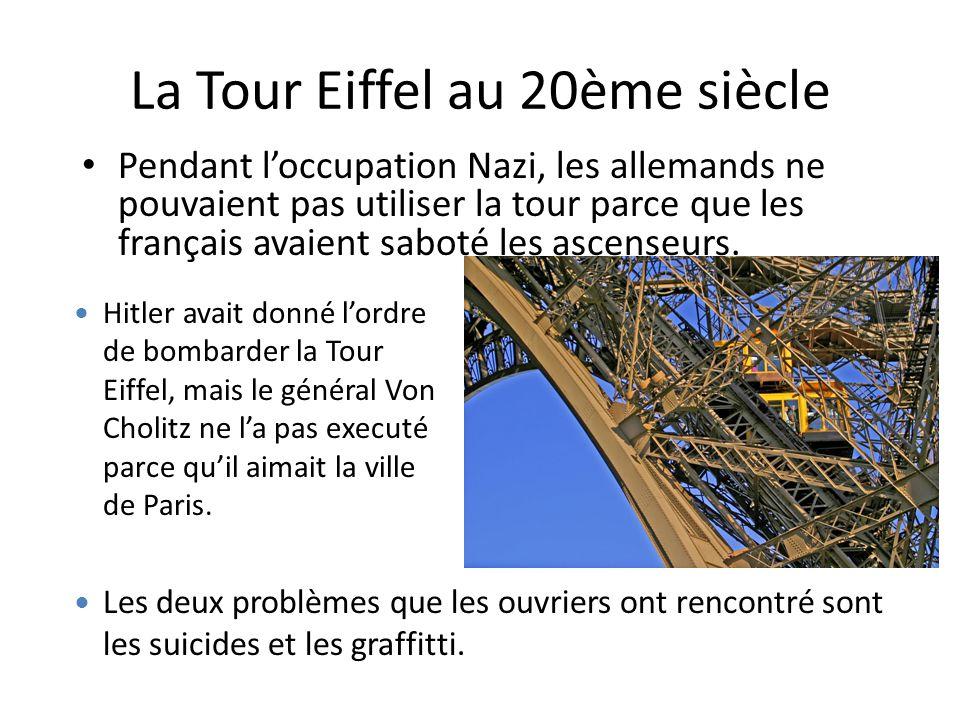 La Tour Eiffel au 20ème siècle Pendant l'occupation Nazi, les allemands ne pouvaient pas utiliser la tour parce que les français avaient saboté les as