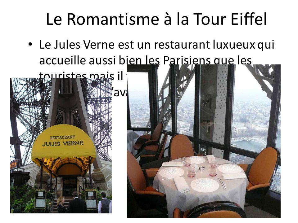 Le Romantisme à la Tour Eiffel Le Jules Verne est un restaurant luxueux qui accueille aussi bien les Parisiens que les touristes mais il faut réserver