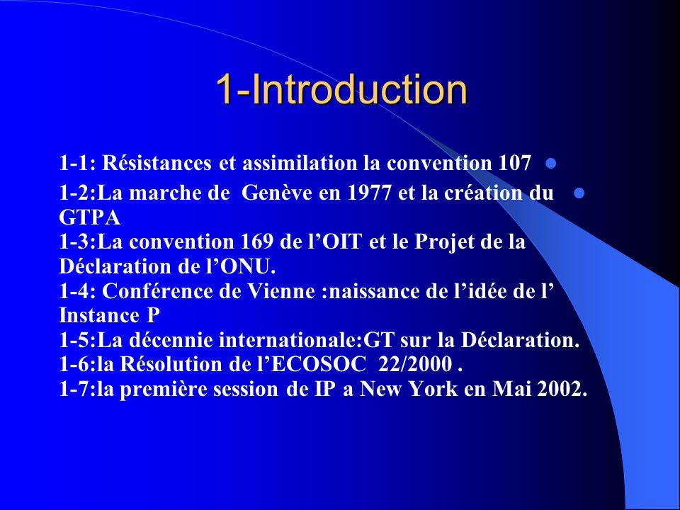 1-Introduction 1-1: Résistances et assimilation la convention 107 1-2:La marche de Genève en 1977 et la création du GTPA 1-3:La convention 169 de l'OI