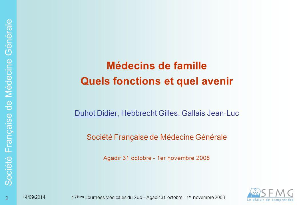 Société Française de Médecine Générale 14/09/2014 17 émes Journées Médicales du Sud – Agadir 31 octobre - 1 er novembre 2008 33 Polychrome (1) Classe 1 38% Classe 2 23%Classe 3 14% Classe 4 13% Classe 5 7,5% Classe 6 4% Age > 60 ans 2/3 > 70 ans < 60 ans 1/2 entre 26 et 39 ans De 40 à 59 ans 11-25 ans et 40-59 ans 11 - 39 ans Genre H-F femmes 63%H-F Nb patholopies chron/ patients 4 à 9 7 à 81 à 4 4 à 6 1 à 41 à 2 Nb actes totaux/ 1 an > 4 2 à 3 < 4< 3 Nb d actes chroniques/ 1 an > 4 2 à 3 < 3< 2 Nb path_Chron/ actes 3 à 5 >61 à 2 2 à 3 1 à 2 Nb de mdc/actes 4 à 6 6 à 71 à 4 2 à 4 1 à 4 Pathologies Cardio-vasculaire (FdR & Path CV) Rhumatologie Grande dispersion Psychiatrie, TMS Cardio-vasculaire (FdR) TMS Dermatologi eV.