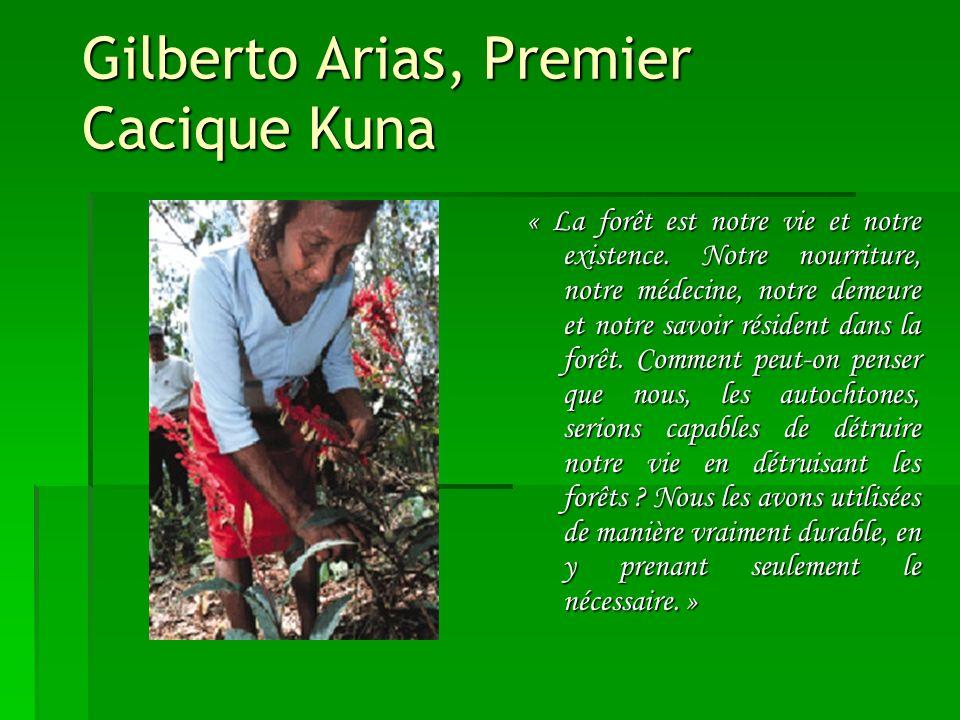 Gilberto Arias, Premier Cacique Kuna « La forêt est notre vie et notre existence.