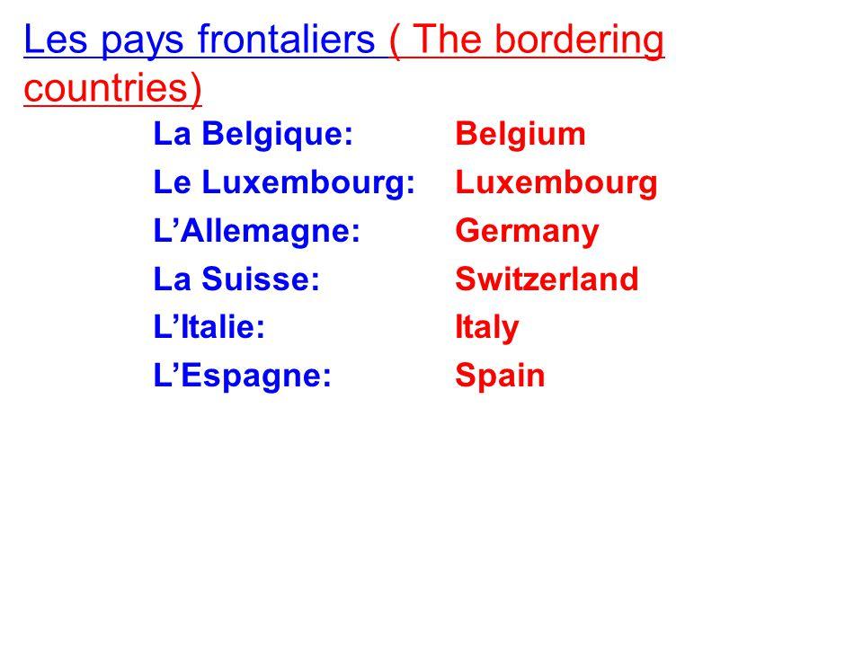 Les pays frontaliers ( The bordering countries))34 La Belgique: Le Luxembourg: L'Allemagne: La Suisse: L'Italie: L'Espagne: Belgium Luxembourg Germany Switzerland Italy Spain