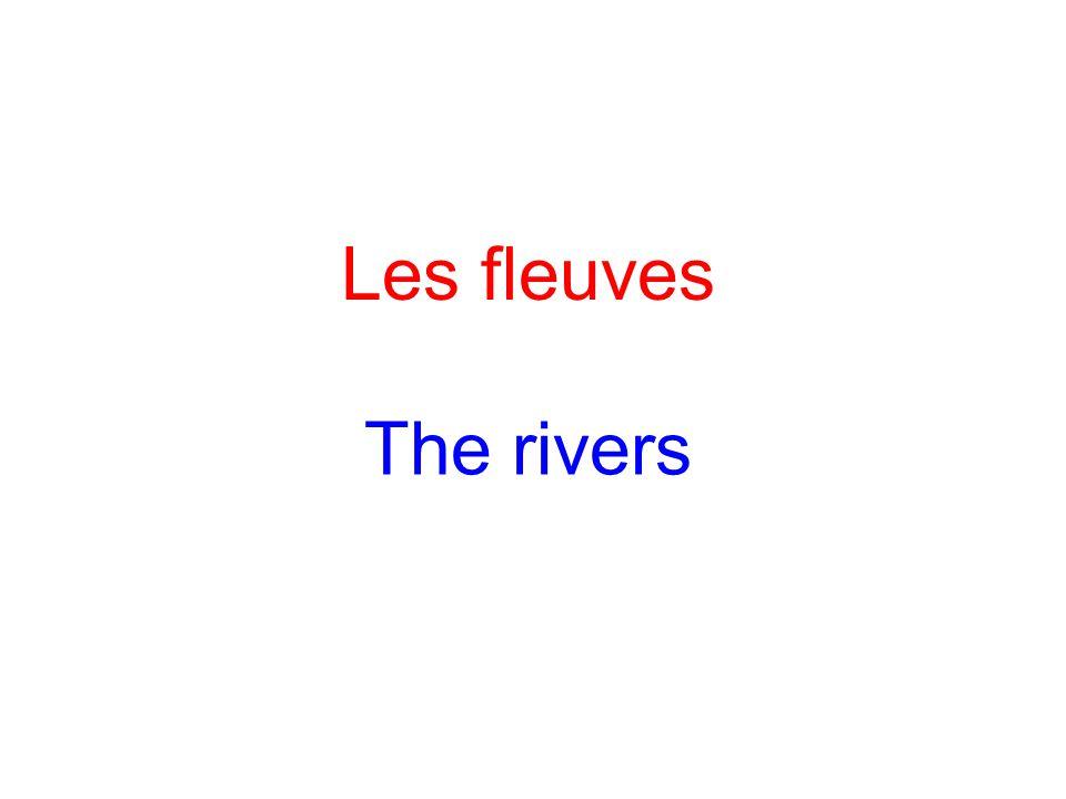 Les fleuves The rivers