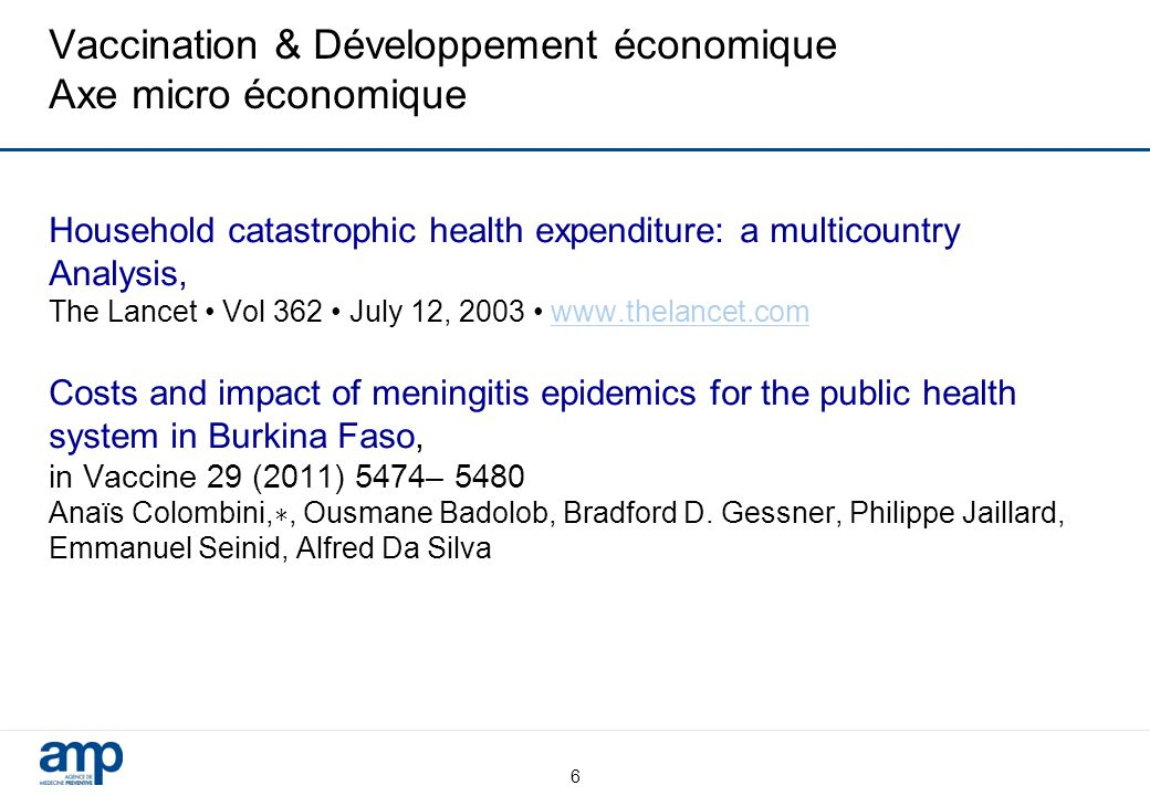 Vaccination & Développement économique Axe micro économique Household catastrophic health expenditure: a multicountry Analysis, The Lancet Vol 362 Jul