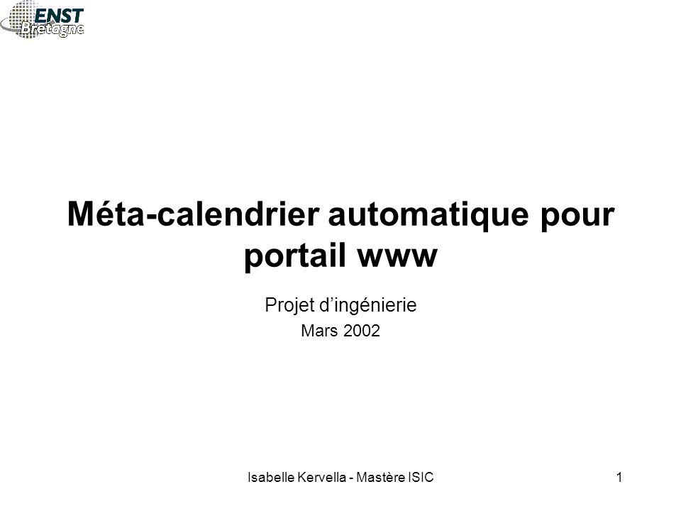 Isabelle Kervella - Mastère ISIC1 Méta-calendrier automatique pour portail www Projet d'ingénierie Mars 2002