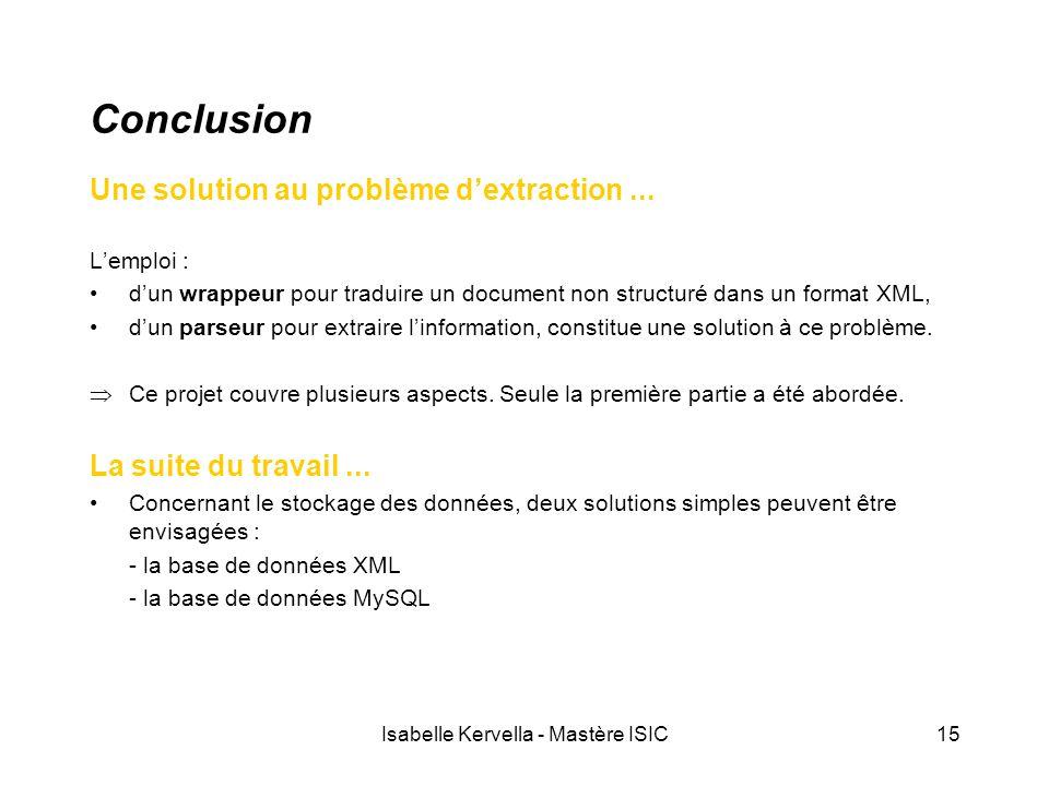 Isabelle Kervella - Mastère ISIC15 Conclusion Une solution au problème d'extraction... L'emploi : d'un wrappeur pour traduire un document non structur