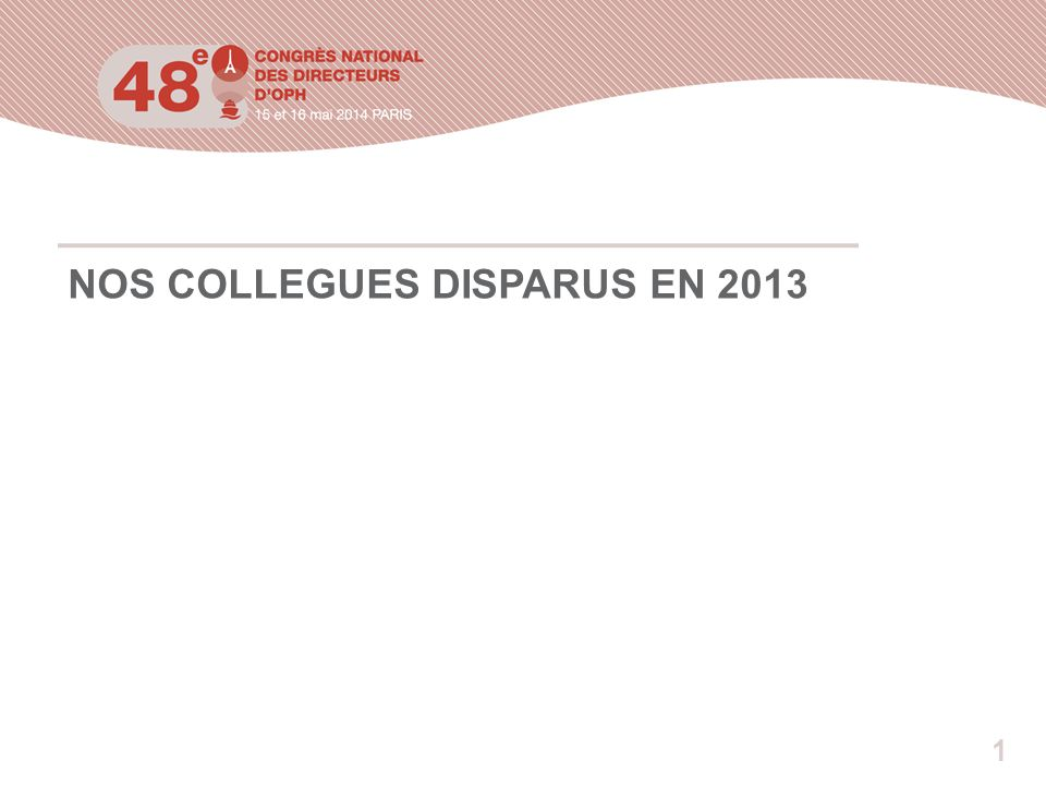 1 NOS COLLEGUES DISPARUS EN 2013