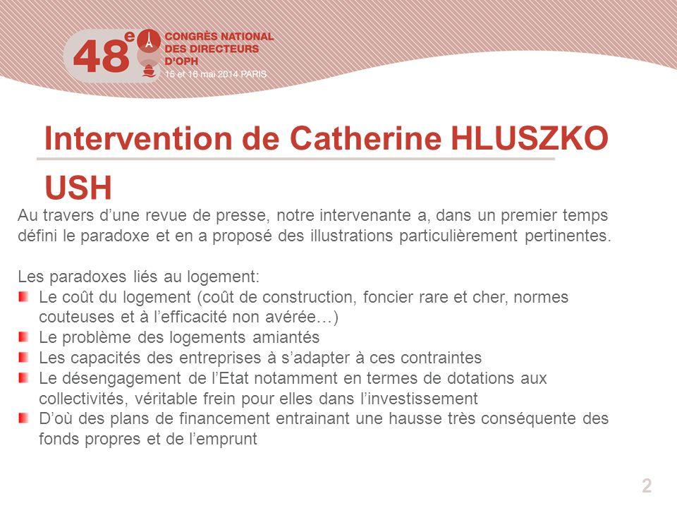 Intervention de Catherine HLUSZKO USH Au travers d'une revue de presse, notre intervenante a, dans un premier temps défini le paradoxe et en a proposé