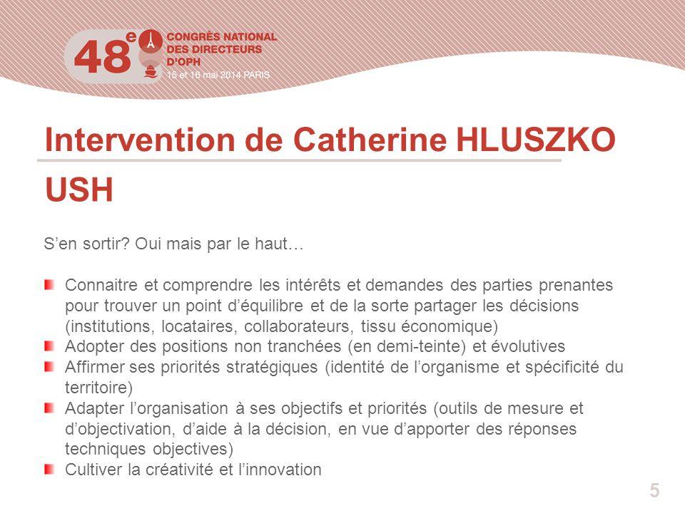Intervention de Catherine HLUSZKO USH S'en sortir? Oui mais par le haut… Connaitre et comprendre les intérêts et demandes des parties prenantes pour t