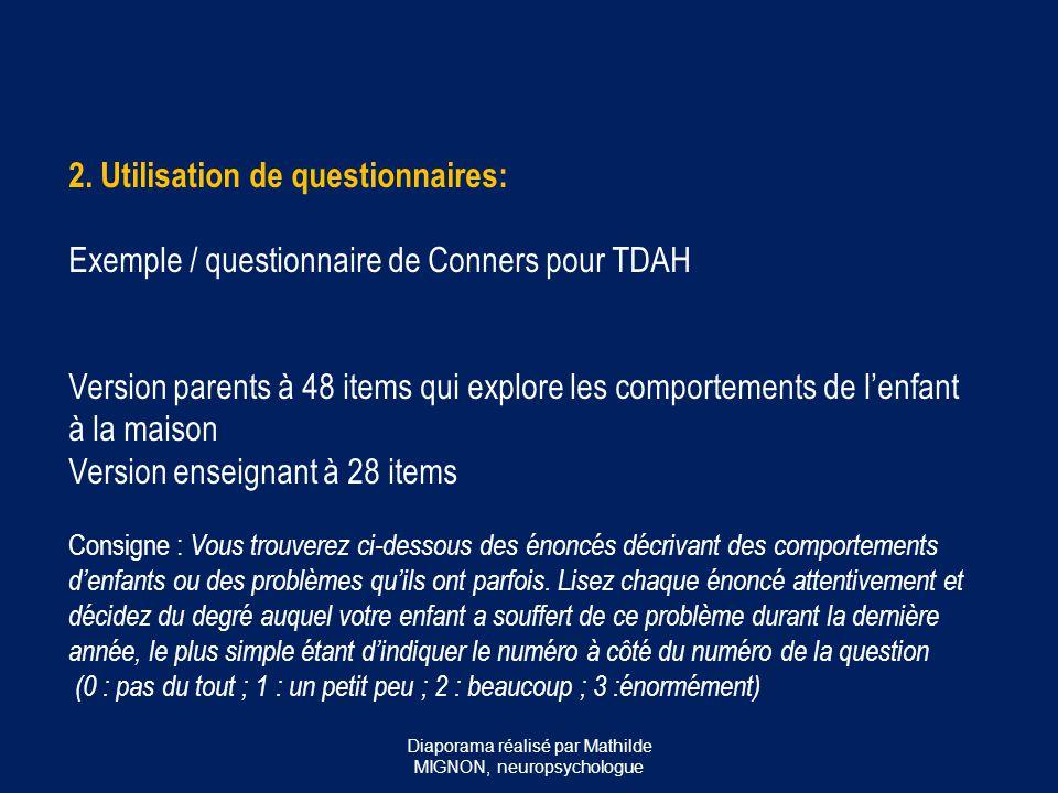 2. Utilisation de questionnaires: Exemple / questionnaire de Conners pour TDAH Version parents à 48 items qui explore les comportements de l'enfant à