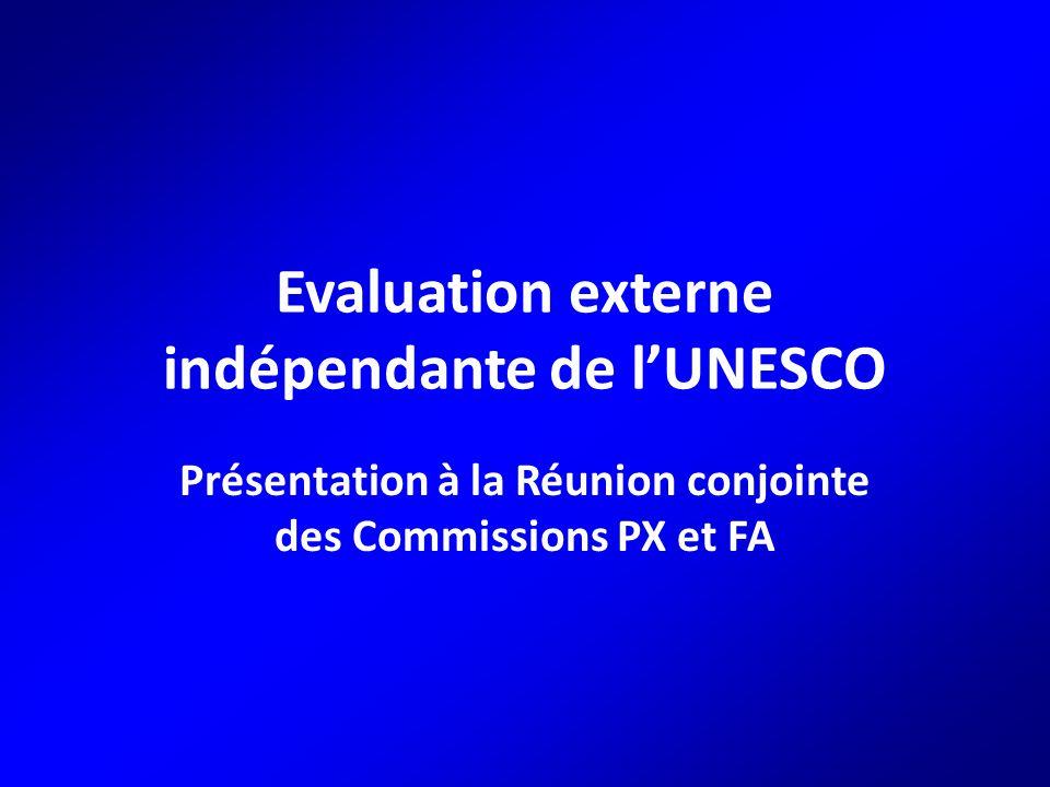 Evaluation externe indépendante de l'UNESCO Présentation à la Réunion conjointe des Commissions PX et FA
