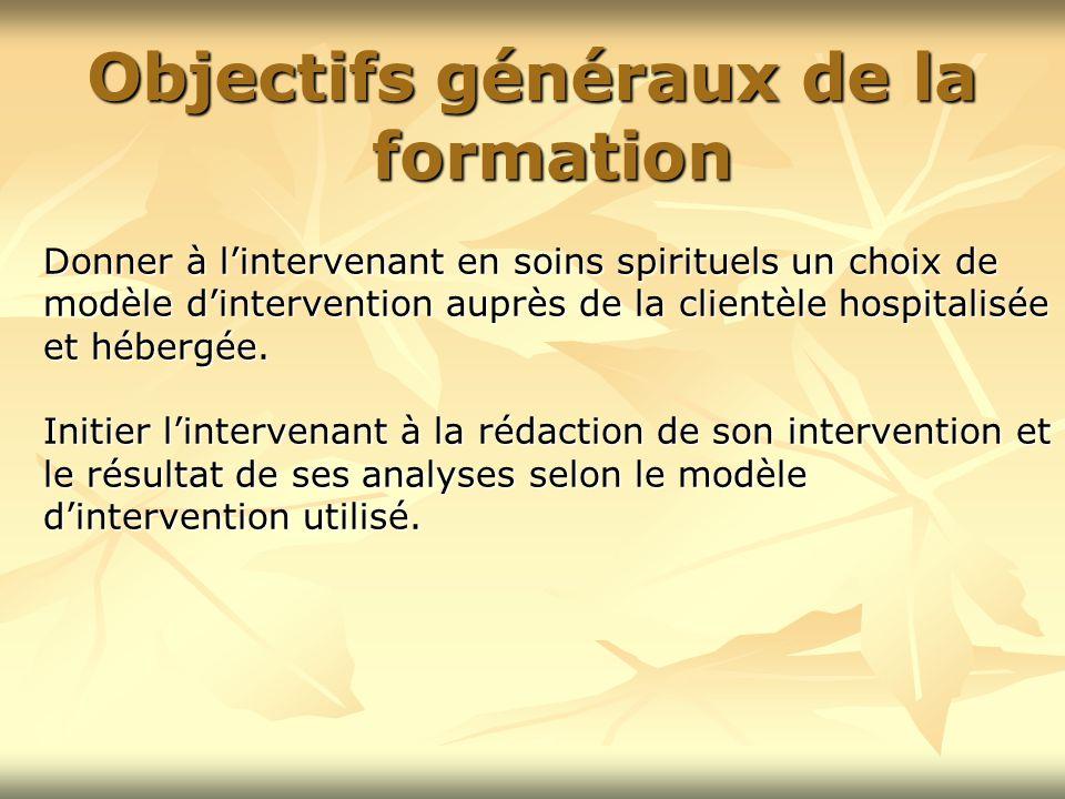 Donner à l'intervenant en soins spirituels un choix de modèle d'intervention auprès de la clientèle hospitalisée et hébergée. Initier l'intervenant à