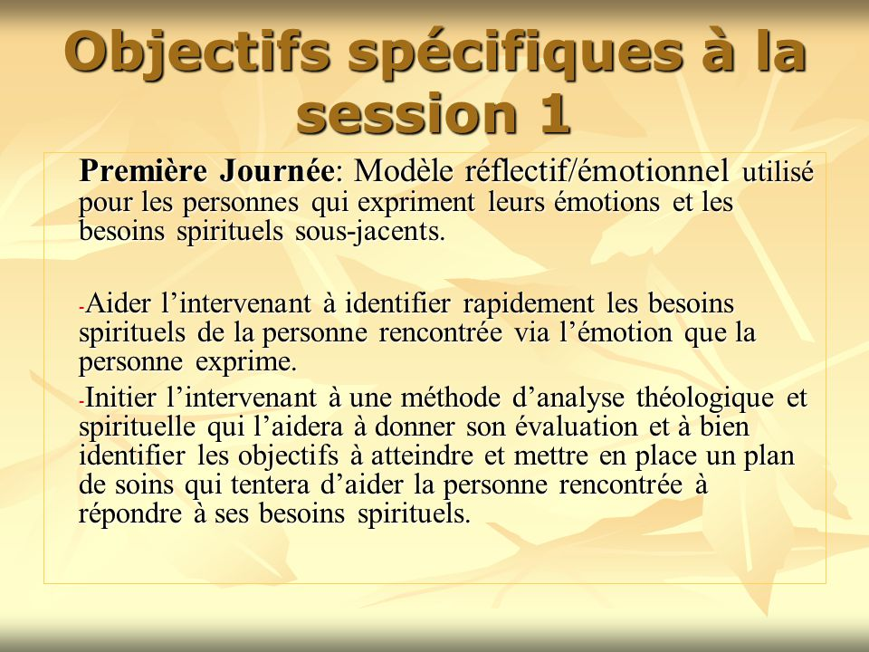 Objectifs spécifiques à la session 1 Première Journée: Modèle réflectif/émotionnel utilisé pour les personnes qui expriment leurs émotions et les beso