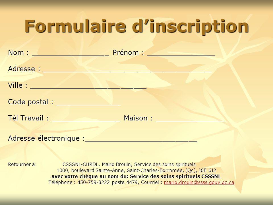 Formulaire d'inscription Nom : __________________ Prénom : ________________ Adresse : _______________________________________ Ville : ________________