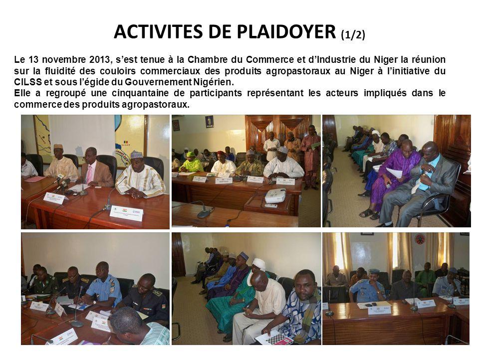 ACTIVITES DE PLAIDOYER (1/2) Le 13 novembre 2013, s'est tenue à la Chambre du Commerce et d'Industrie du Niger la réunion sur la fluidité des couloirs