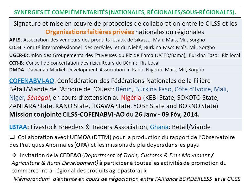 SYNERGIES ET COMPLÉMENTARITÉS (NATIONALES, RÉGIONALES/SOUS-RÉGIONALES). Signature et mise en œuvre de protocoles de collaboration entre le CILSS et le