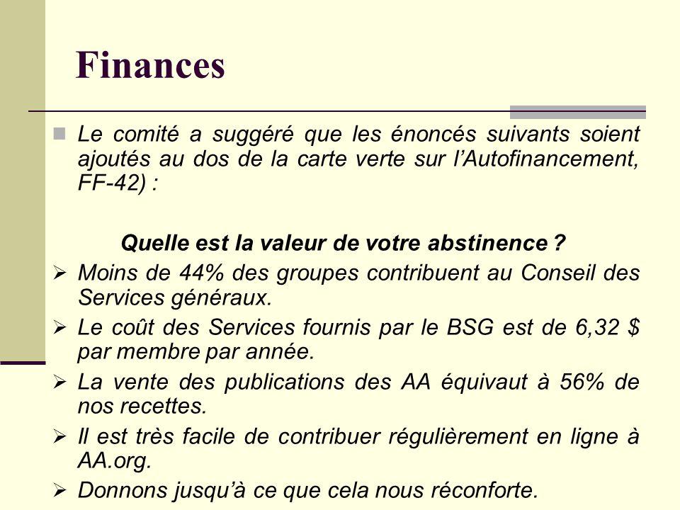 Finances Le comité a suggéré que les énoncés suivants soient ajoutés au dos de la carte verte sur l'Autofinancement, FF-42) : Quelle est la valeur de votre abstinence .