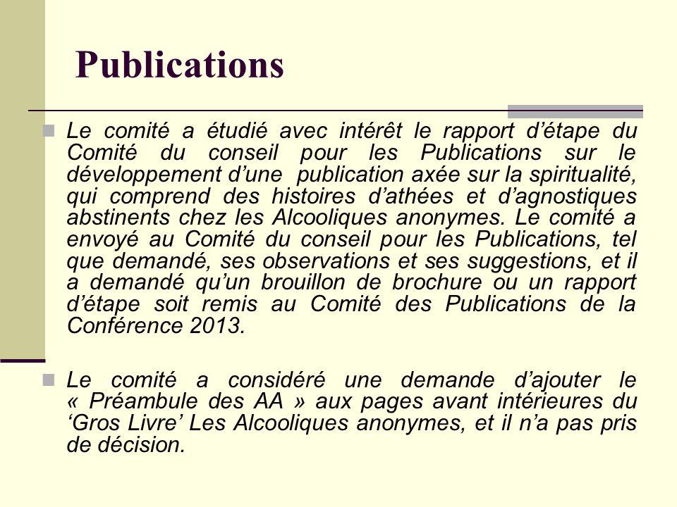 Publications Le comité a étudié avec intérêt le rapport d'étape du Comité du conseil pour les Publications sur le développement d'une publication axée sur la spiritualité, qui comprend des histoires d'athées et d'agnostiques abstinents chez les Alcooliques anonymes.