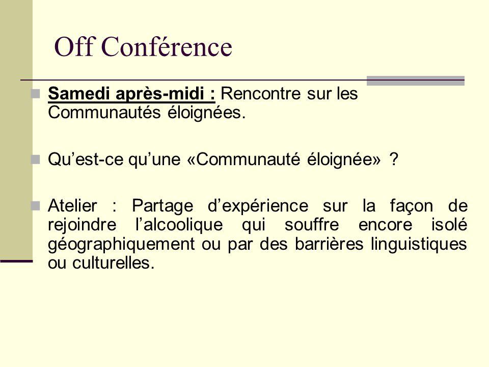 Off Conférence Samedi soir : Première de deux réunions pour les délégués seulement.