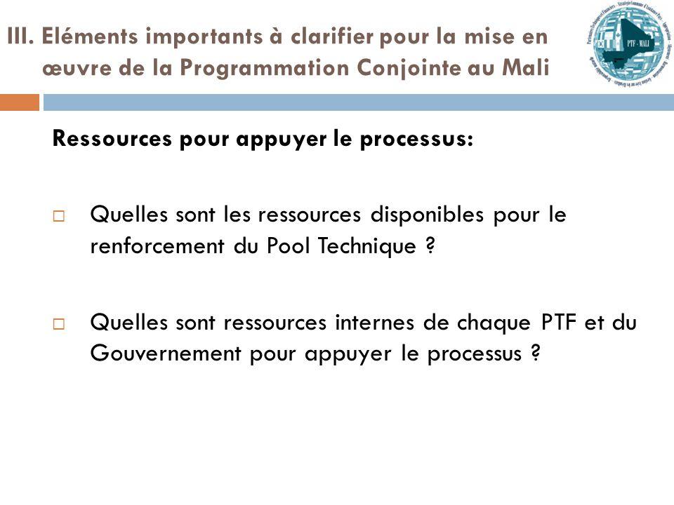 Ressources pour appuyer le processus:  Quelles sont les ressources disponibles pour le renforcement du Pool Technique .