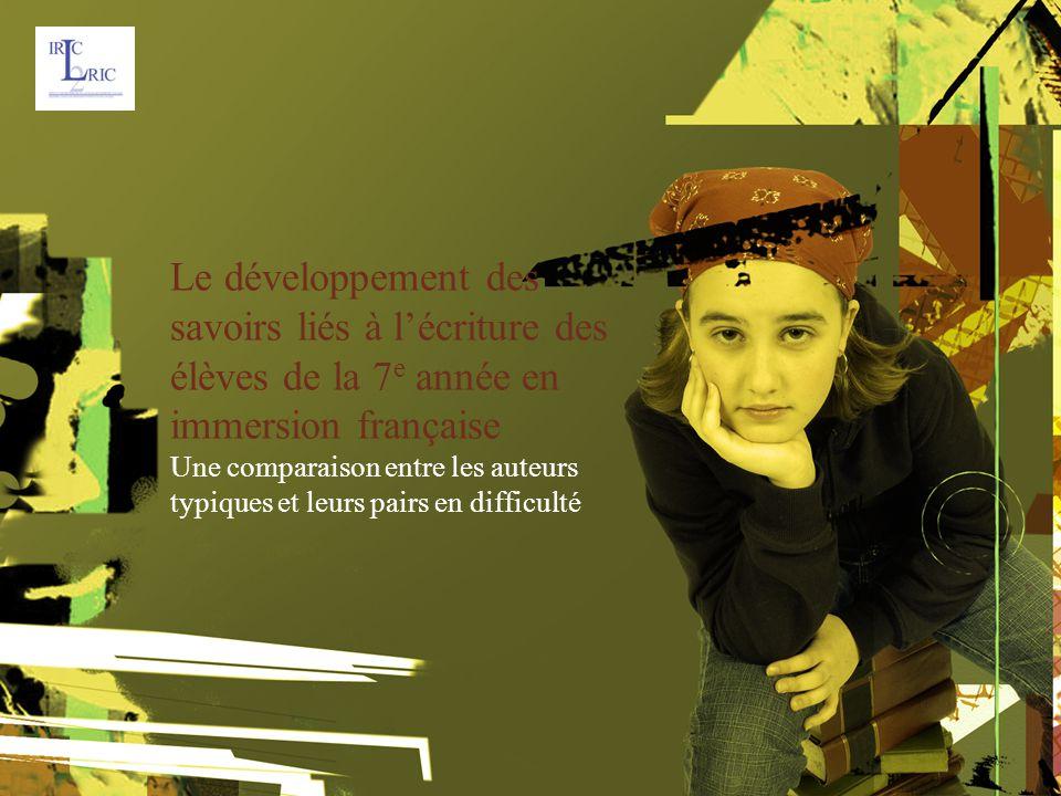 Le développement des savoirs liés à l'écriture des élèves de la 7 e année en immersion française Une comparaison entre les auteurs typiques et leurs pairs en difficulté