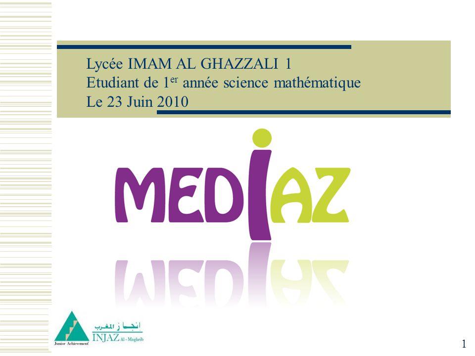 Lycée IMAM AL GHAZZALI 1 Etudiant de 1 er année science mathématique Le 23 Juin 2010 1