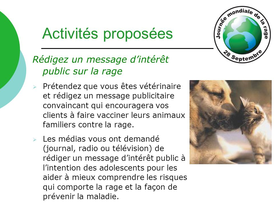Rédigez un message d'intérêt public sur la rage  Prétendez que vous êtes vétérinaire et rédigez un message publicitaire convaincant qui encouragera v
